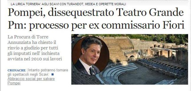 POMPEI ARCHEOLOGIA  e ARCHITETTURA: Pompei, dissequestrato Teatro Grande Pm: processo per ex commissario Fiori, CORRIERE DEL MEZZOGIORNO (30|04|2014).