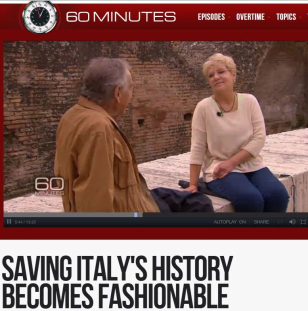 "ROMA ARCHEOLOGICA e RESTAURO ARCHITETTURA: ""SAVING ITALY'S HISTORY BECOMES FASHIONABLE,"" By: CORRESPONDENT, Morley Safer, '60 Minutes', 